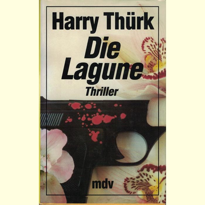 Harry Thürk - Die Lagune - Thriller