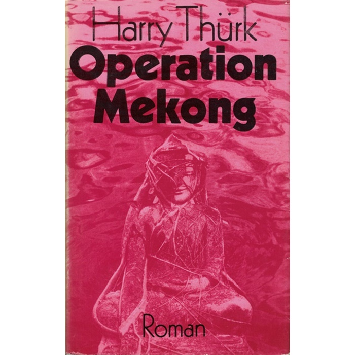 Harry Thürk - Operation Mekong - Roman