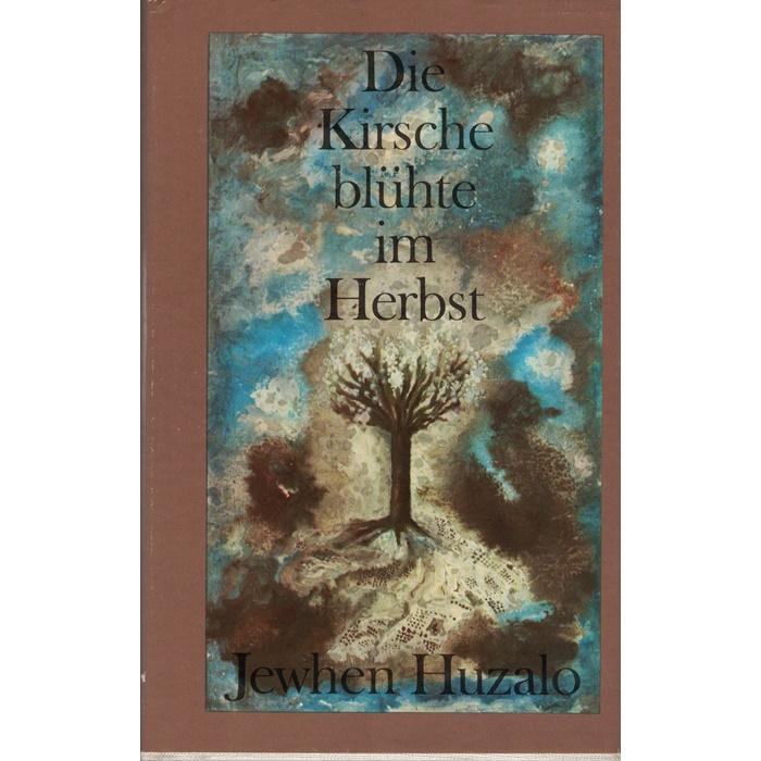 Jewhen Huzalo - Die Kirsche blühte im Herbst - Roman aus dem Ukrainischen