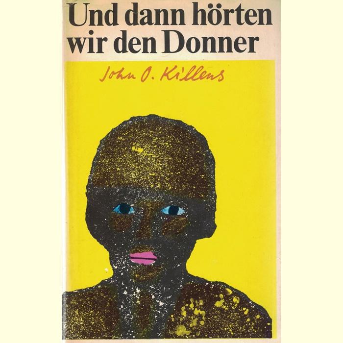 John Oliver Killens - Und dann hörten wir den Donner - Roman