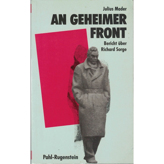 Julius Mader, An geheimer Front - Bericht über Richard Sorge