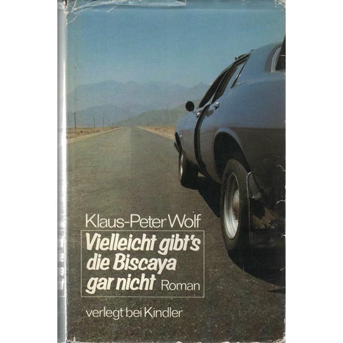 Klaus-Peter Wolf, Vielleicht gibt's die Biscaya gar nicht