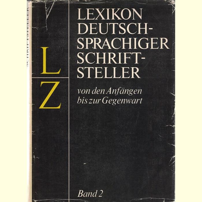 Lexikon deutsch-sprachiger Schriftsteller von den Anfängen bis zur Gegenwart - 2 Bände