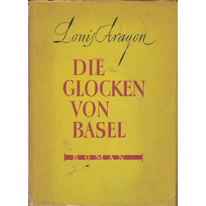 Louis Aragon - Die Glocken von Basel - Roman