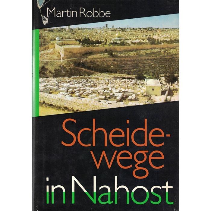 Martin Robbe, Scheidewege in Nahost