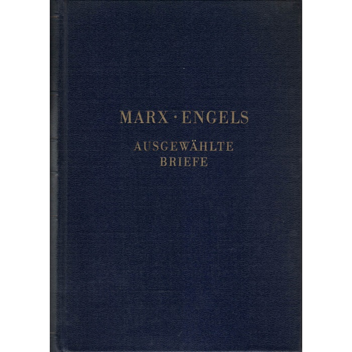 Marx Engels, Ausgewählte Briefe