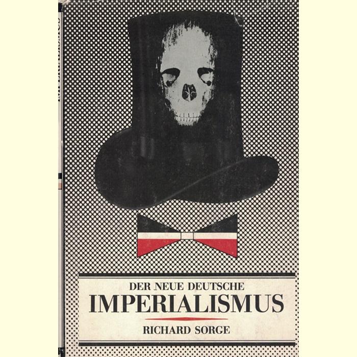 Richard Sorge - Der neue deutsche Imperialismus
