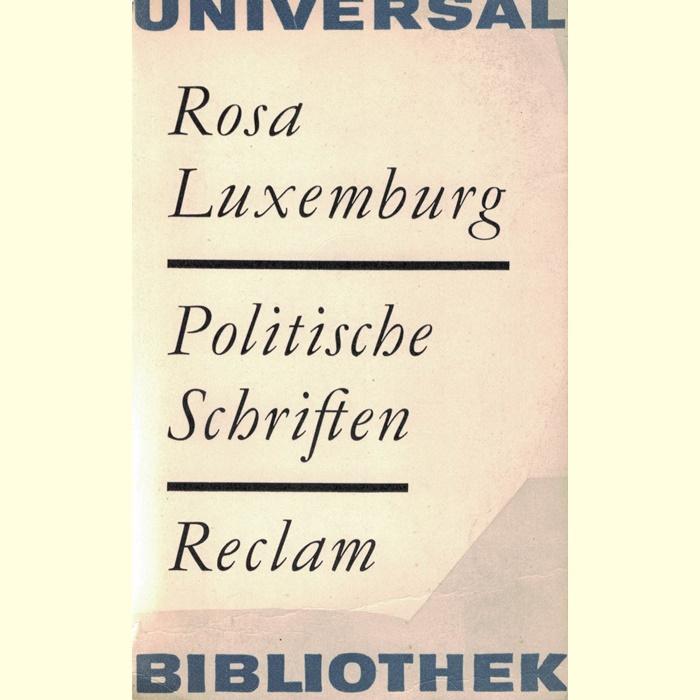 Rosa Luxemburg - Politische Schriften