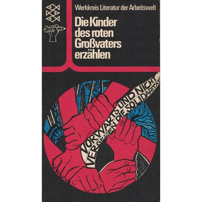 Werkkreis Literatur der Arbeitswelt - Die Kinder des roten Großvaters erzählen