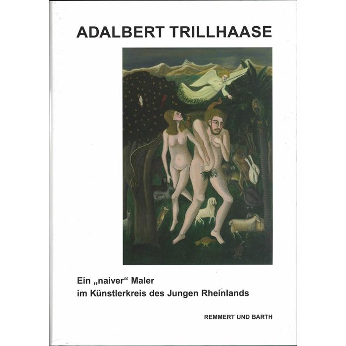 """Adalbert Trillhaase, Ein """"naiver"""" Maler im Künstlerkreis des Jungen Rheinlands"""