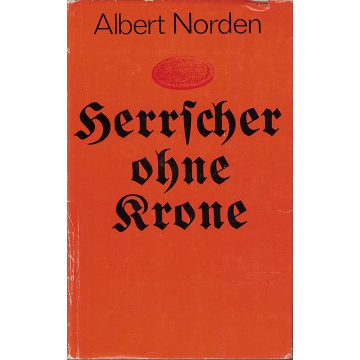 Albert Norden, Herrscher ohne Krone - Eine Geschichte aus den Klassenkämpfen - Die Fugger