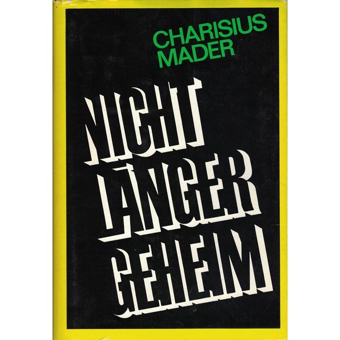 Albrecht Charisius/Julius Mader, Nicht länger geheim