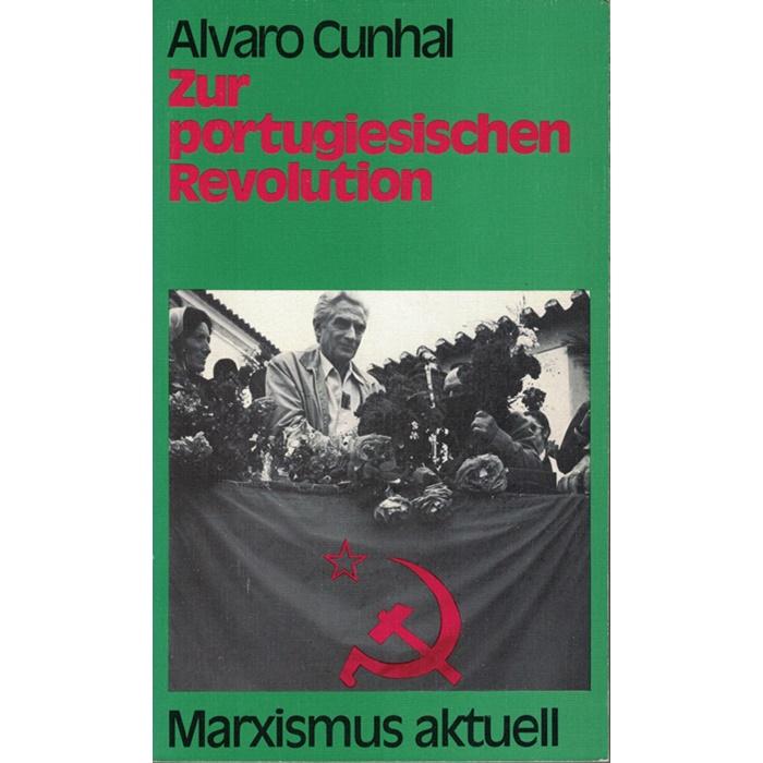 Alvaro Cunhal, Zur portugiesischen Revolution