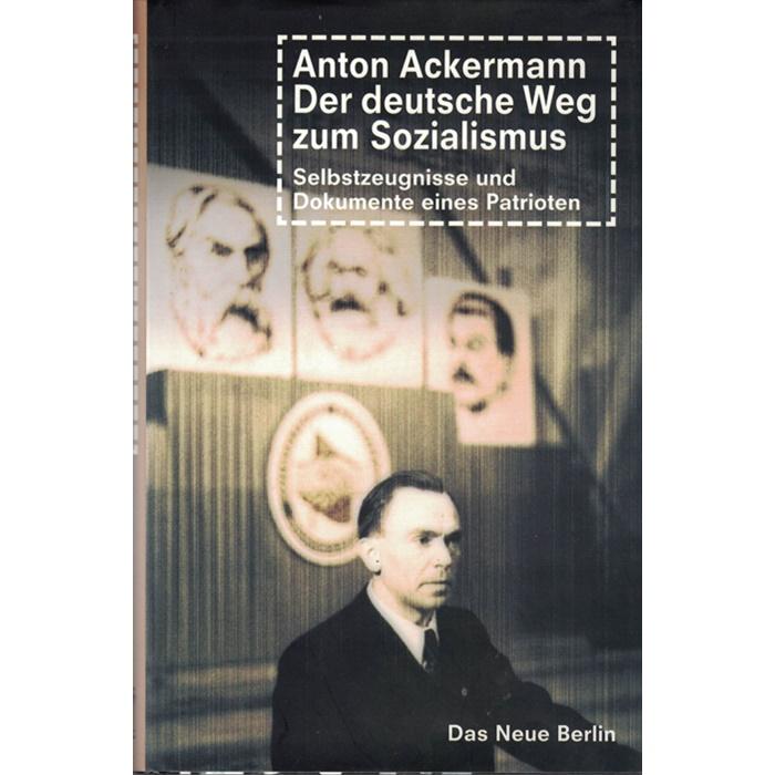 Anton Ackermann - Der deutsche Weg zum Sozialismus