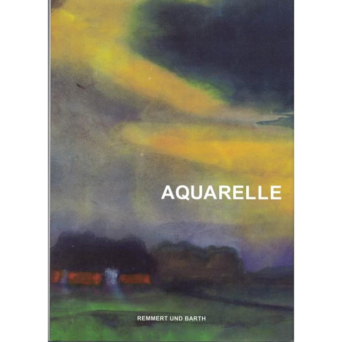 Aquarelle. Malen - naß in naß. Von Emil Nolde bis Otto Dix