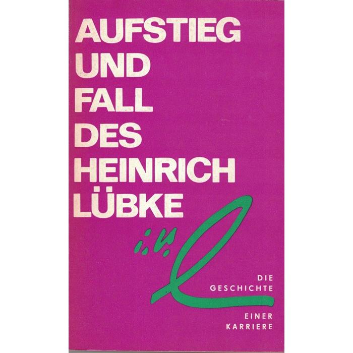 Aufstieg und Fall des Heinrich Lübke