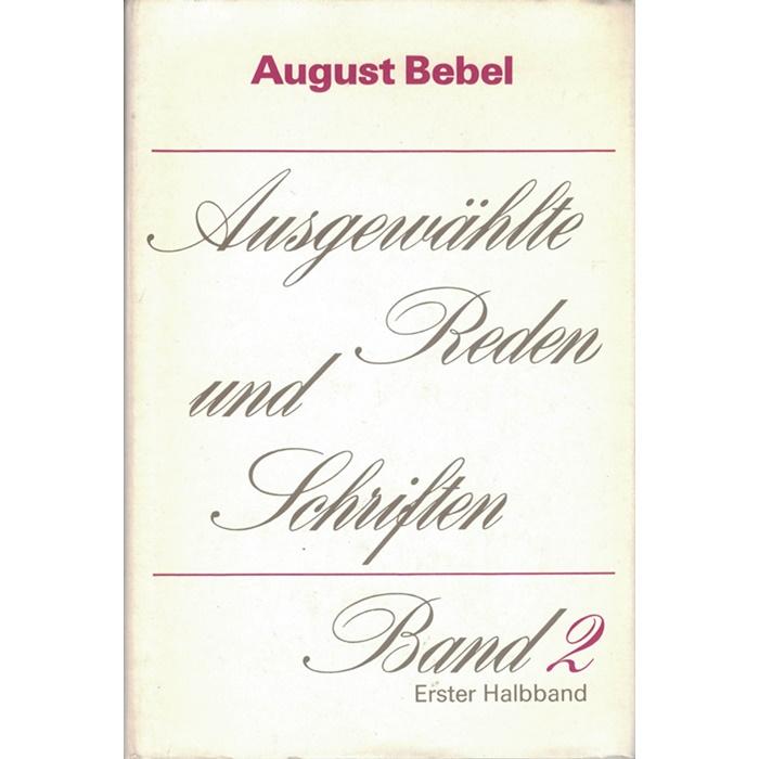 August Bebel, Ausgewählte Reden und Schriften Band 1 - und weitere