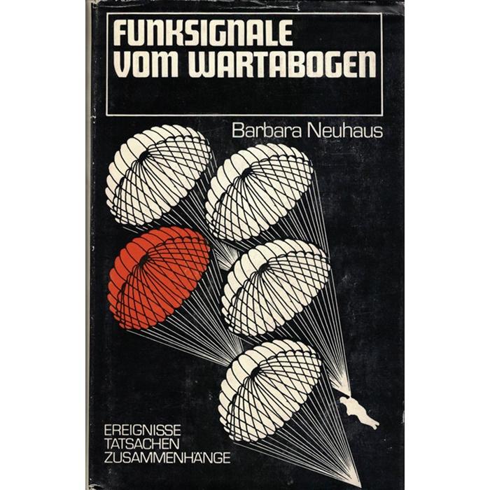 Barbara Neuhaus, Funksignale vom Wartabogen - Über den gemeinsamen Kampf deutscher Kommunisten, sowjetischer und polnischer Partisanen