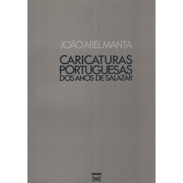 Caricaturas Portuguesas dos Anos de Salazar