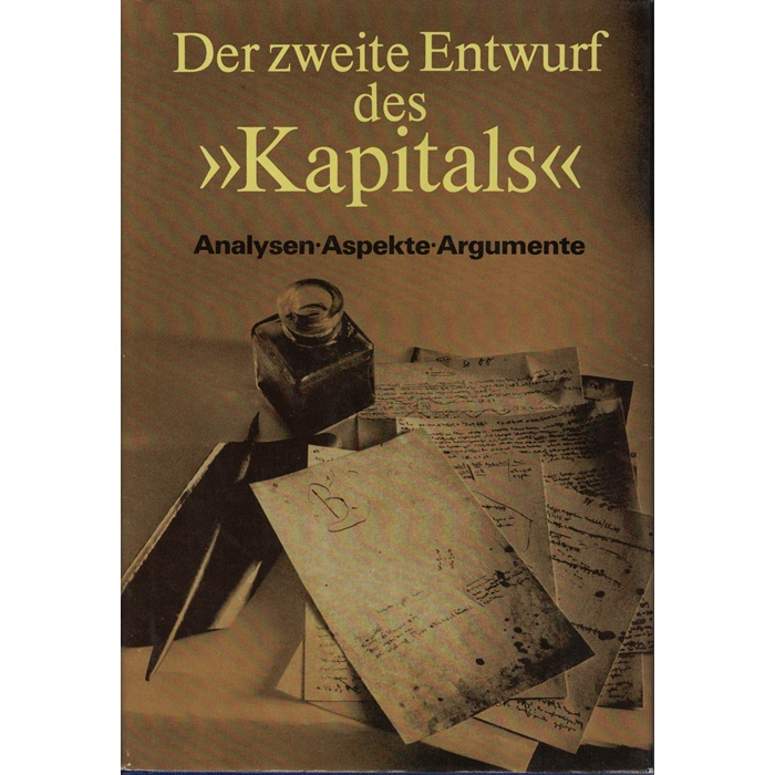 """Der zweite Entwurf des """"Kapitals"""" - Analysen, Aspekte, Argumente"""