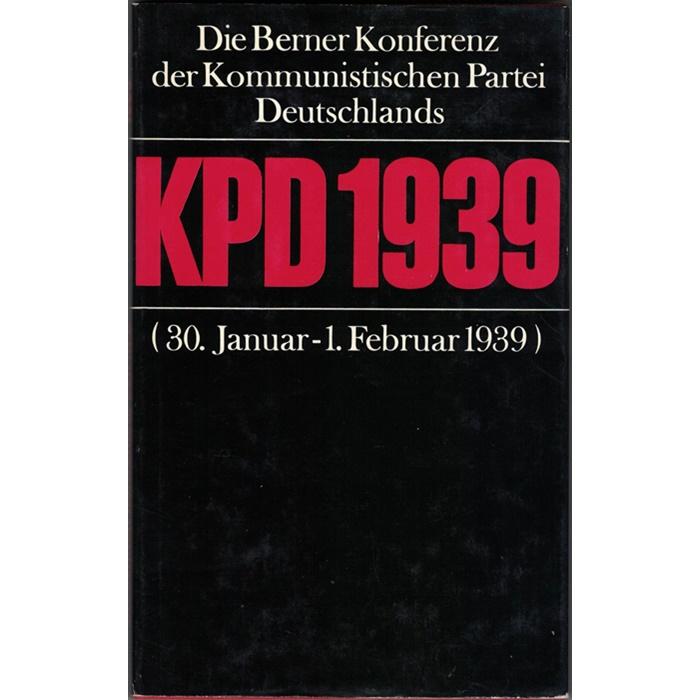 Die Berner Konferenz der Kommunistischen Partei Deutschlands