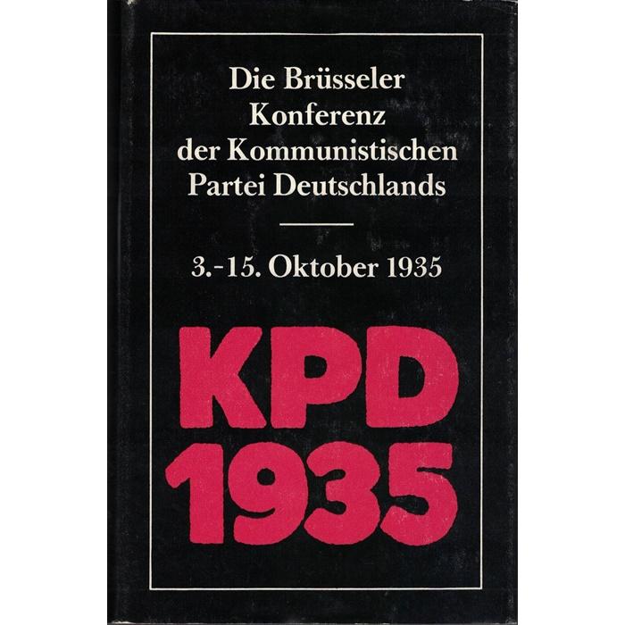 Die Brüsseler Konferenz der Kommunistischen Partei Deutschlands - 3. - 15 Oktober 1935