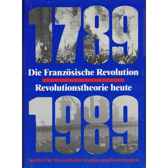 Die Französische Revolution - Revolutionstheorie heute