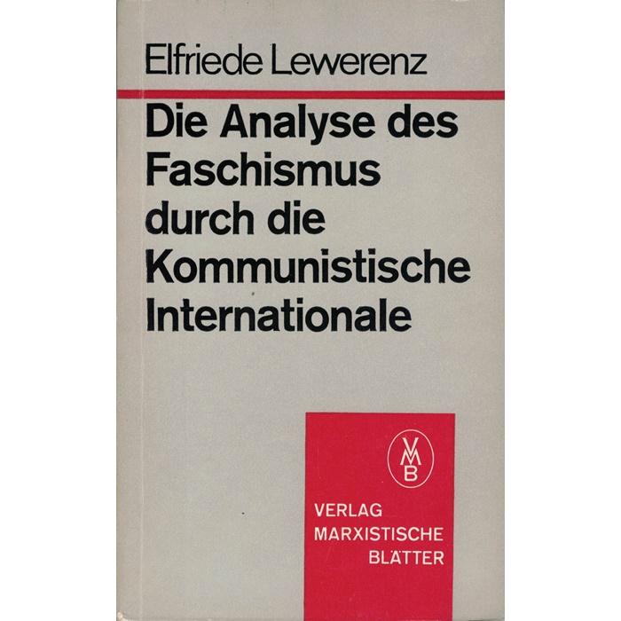 E. Lewerenz, Die Analyse des Faschismus durch die Kommunistische Internationale