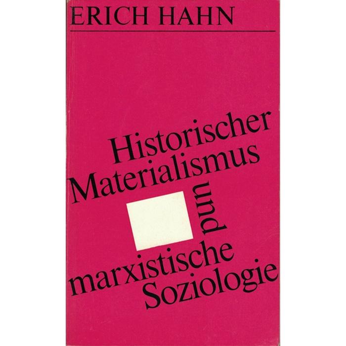 Erich Hahn, Historischer Materialismus und marxistische Soziologie