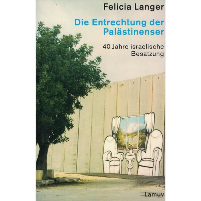 Felicia Langer, Die Entrechtung der Palästinenser
