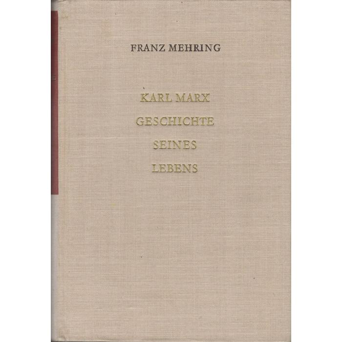 Franz Mehring, Karl Marx - Geschichte seines Lebens