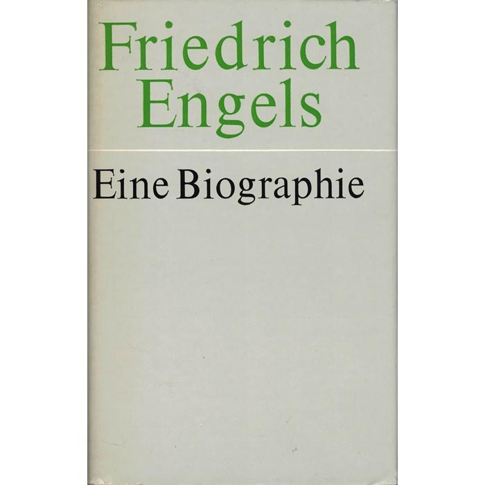 Friedrich Engels - Eine Biographie