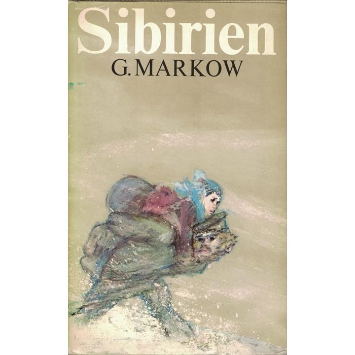 G. Markow, Sibirien - Roman aus dem Russischen