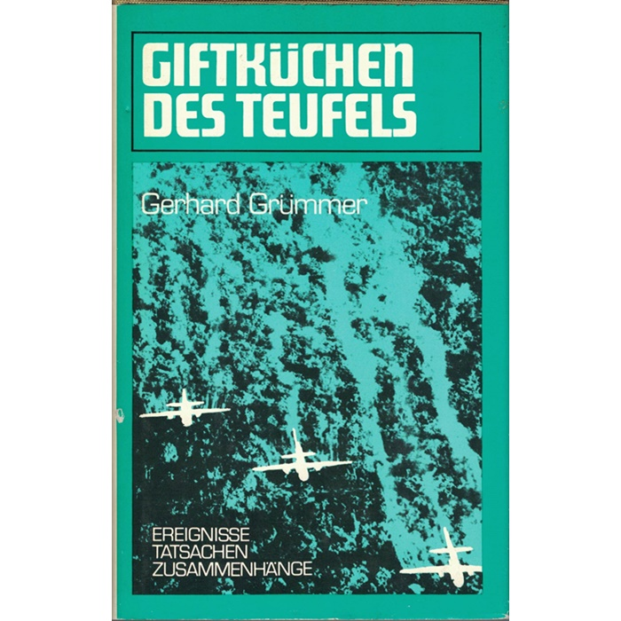 Gerhard Grümmer, Giftküchen des Teufels