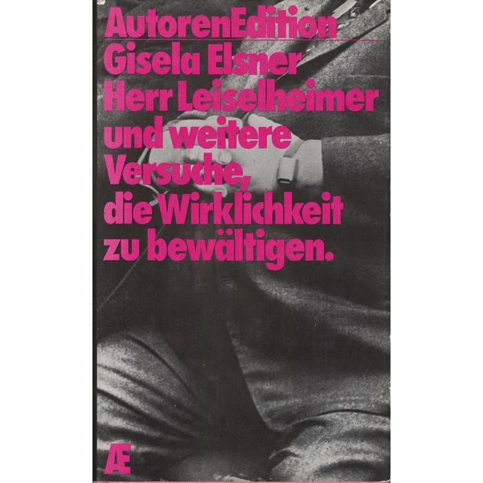 Gisela Elsner, Herr Leiselheimer und weitere Versuche, die Wirklichkeit zu bewältigen