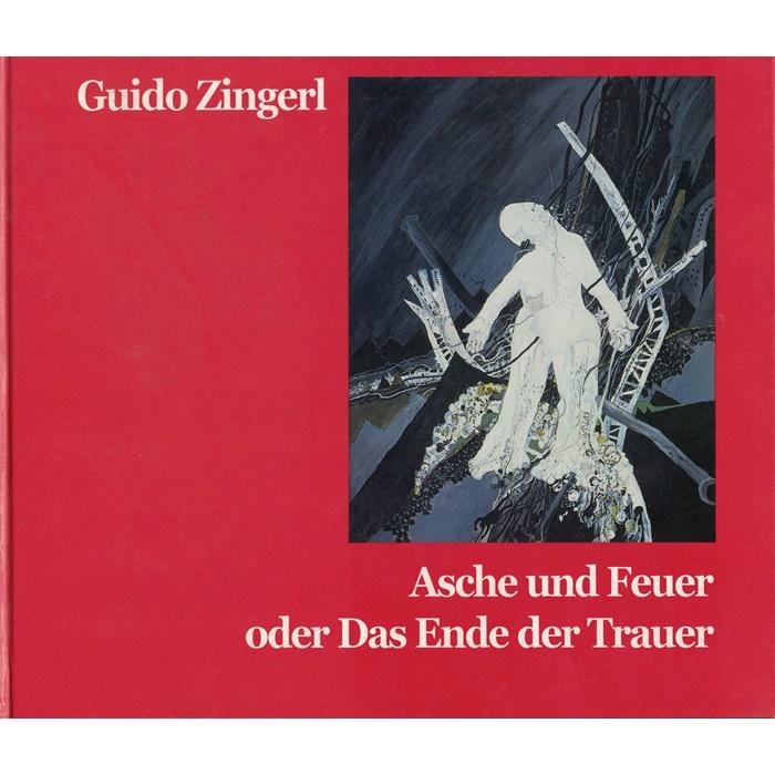 Guido Zingerl, Asche und Feuer oder das Ende der Trauer