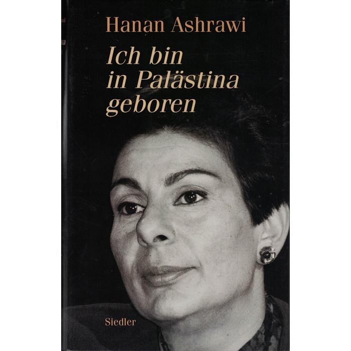 Hanan Ashrawi, Ich bin in Palästina geboren - Ein persönlicher Bericht