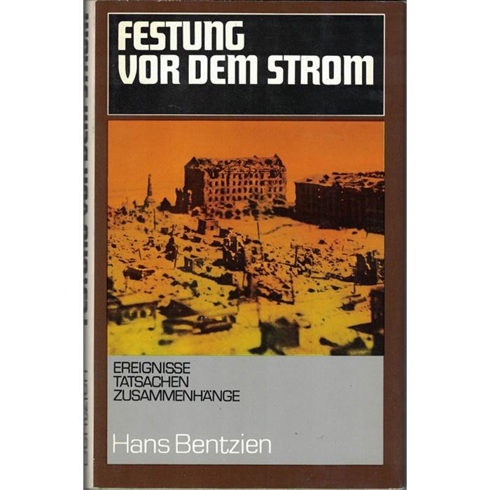Hans Bentzien, Festung vor dem Strom - Aus der Schlacht um Stalingrad