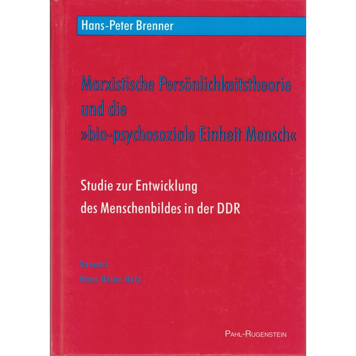 """Hans-Peter Brenner, Marxistische Persönlichkeitstheorie und die """"bio-psychosoziale Einheit Mensch"""""""