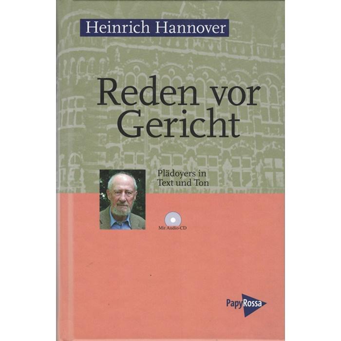 Heinrich Hannover, Reden vor Gericht - Plädoyers in Text und Ton