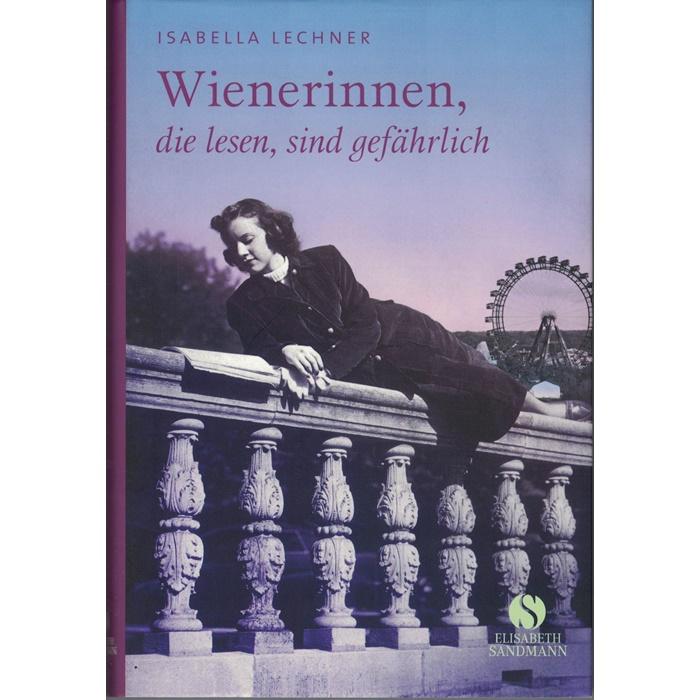 Isabella Lechner, Wienerinnen, die lesen, sind gefährlich