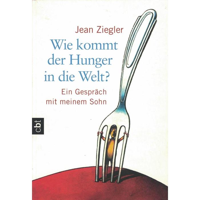 Jean Ziegler, Wie kommt der Hunger in die Welt? - Ein Gespräch mit seinem Sohn