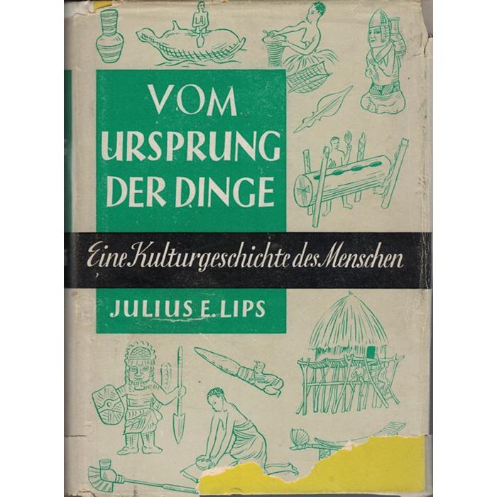 Julius E. Lips, Vom Ursprung der Dinge - Eine Kulturgeschichte der Menschheit
