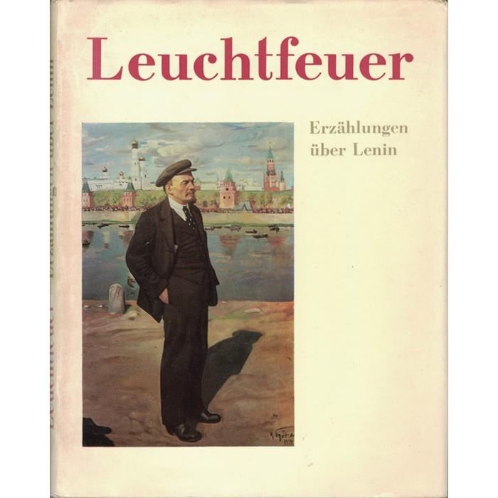 Leuchtfeuer - Erzählungen über Lenin