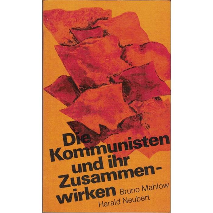 Mahlow/Neubert, Die Kommunisten und ihr Zusammenwirken