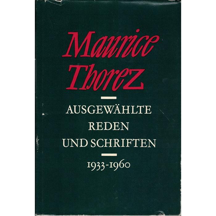 Maurice Thorez, Ausgewählte Reden und Schriften 1933 - 1960