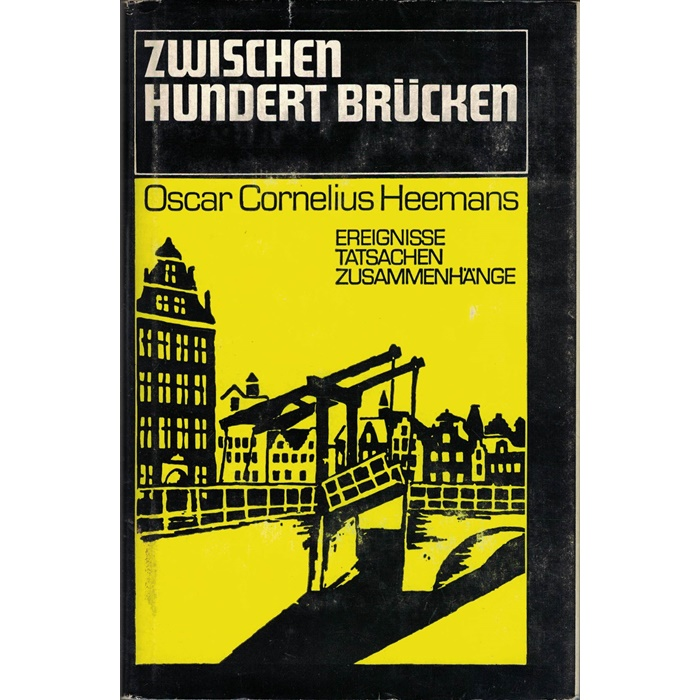 Oscar Cornelius Heemans, Zwischen hundert Brücken