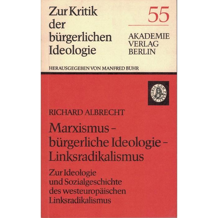 Richard Albrecht, Marxismus - bürgerliche Ideologie - Linksradikalismus