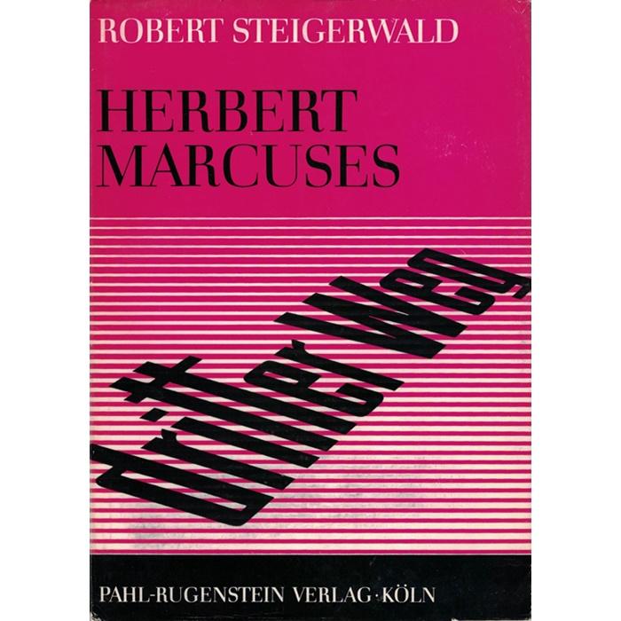 Robert Steigerwald, Herbert Marcuses dritter Weg