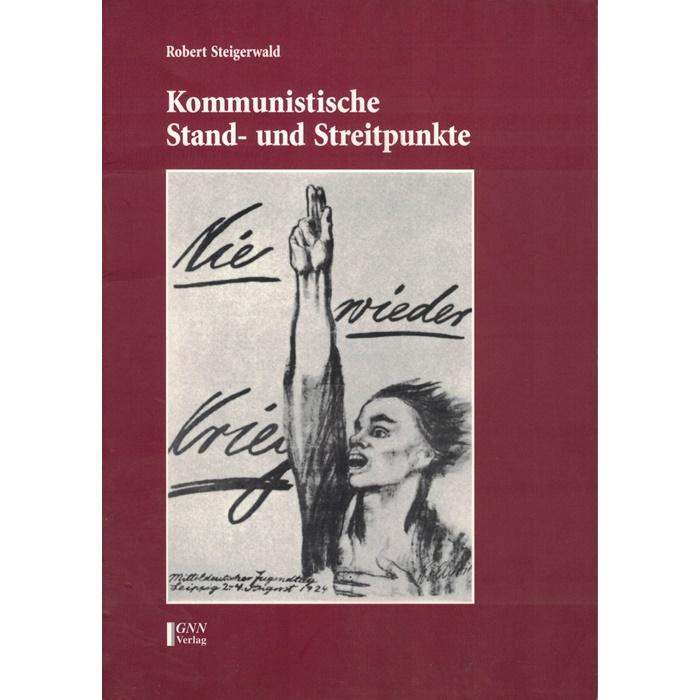 Robert Steigerwald, Kommunistische Stand- und Streitpunkte